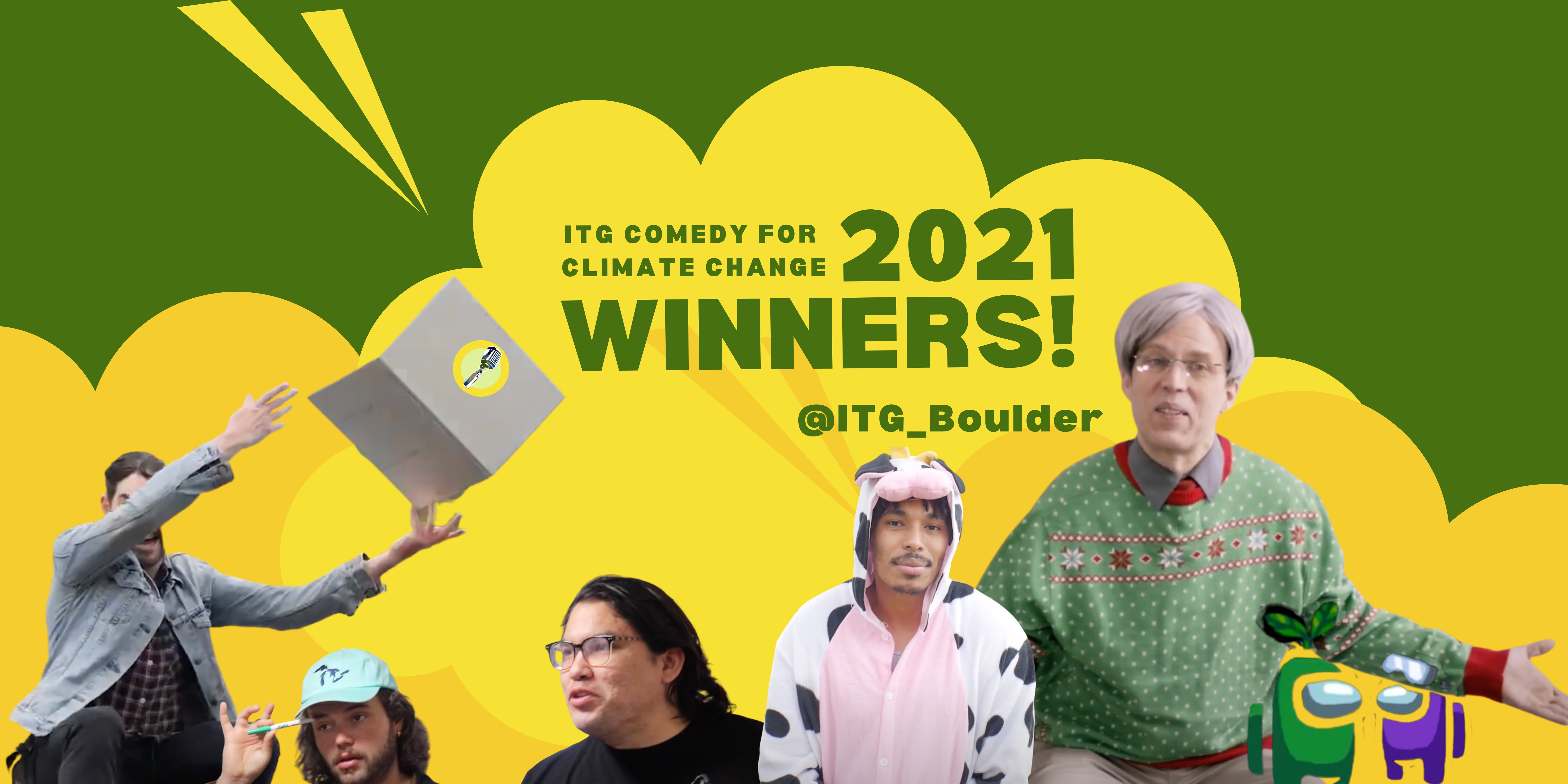 ITG Comedy for Climate Change Winners on Green and Yellow Background with images from winning videos. Images from left to right: Man throwing laptop, man with hat and pen, man with glasses, man in cow costume,  man in Christmas sweater, Green and Purple Among Us avatars.